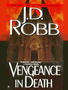 Vengeance in Death (In Death, #6)   Rating: ★★★ out of 5