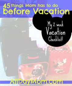 45 things Mom has to do before Vacation! Get a 2 week Vacation Packing Checklist at All Day Mom! Disneyland vacation - roadtrip - family travel Disney packing checklist