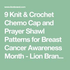 3d7f41007ee 9 Knit   Crochet Chemo Cap and Prayer Shawl Patterns for Breast Cancer  Awareness Month