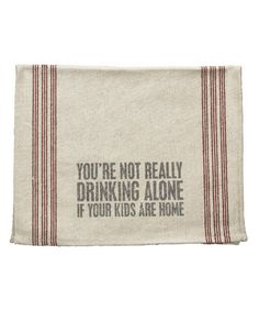 Look at this #zulilyfind! Natural 'You're Not Really Drinking Alone' Tea Towel by Primitives by Kathy #zulilyfinds