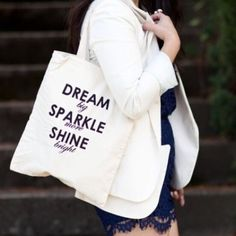 """HP!Dream.Sparkle.Shine Tote Bag! JUST IN!""""Dream Big Sparkle More Shine Bright"""" Tote Bag! The possibilities for this tote are endless: spread some feel-good vibes during this festival season, be environmentally conscious at the grocery store, use as a gym tote, or as your everyday bag! Canvas. 13.5"""" H x 11"""" W with a 9"""" handle drop. PRICE NOW FIRM!✌️ T&J Designs Bags Totes"""