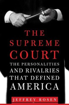 Bestseller Books Online The Supreme Court: The Personalities and Rivalries That Defined America Jeffrey Rosen,