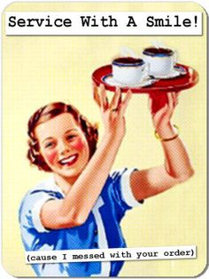 Service with a smile- Vintage retro funny quote Housewife Humor, Retro Housewife, Vintage Funny Quotes, Vintage Humor, Server Life, Retro Humor, Retro Funny, Up Girl, Dating Quotes