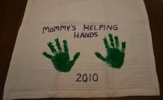 mothers day dish towel craft... I would change it up but super cute idea! (maybe even make a Grandma's helping hands)
