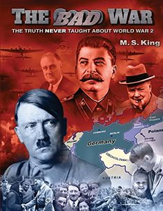 The Bad War: The Truth NEVER Taught About World War II by M S King http://www.amazon.com/dp/1507764995/ref=cm_sw_r_pi_dp_3jwmvb04YKHDV