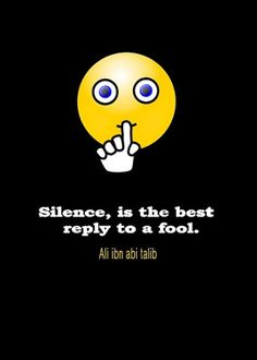 Silence, is the best reply to a fool :-) #inspiration #motivation #wisdom #quote #quotes #life