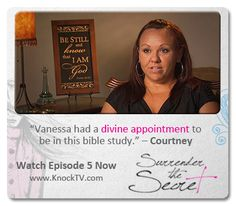 """""""Vanessa had a divine appointment to be in this bible study."""" – Courtney     See Vanessa's reaction to her friend approaching her with an unplanned pregnancy in Episode 5 of SURRENDER THE SECRET."""