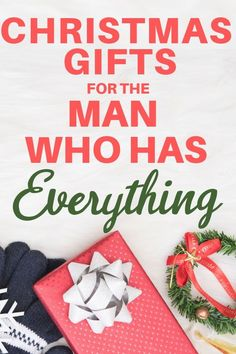 What to get a man for xmas that has everything