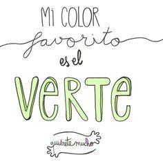 Láminas Positivas de QuiéreteMucho: Mi color favorito es el VERTE ----} @quieretemucho_