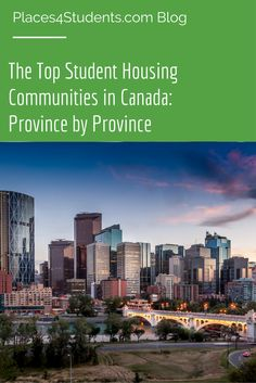 The top student housing communities in Canada: province by province #studenthousing #blog