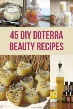 45 of the the Best DIY Beauty doTERRA Recipes