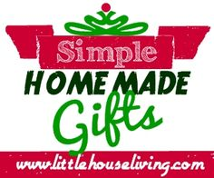 Simple Homemade Gifts - Little House Living :: Food Gift, Kids Gifts, Adult Gifts, Body & Beauty Gifts, Gift Baskets