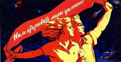 """""""We will open the distant worlds!""""   19 Fascinating Examples Of Soviet Space Propaganda Posters"""