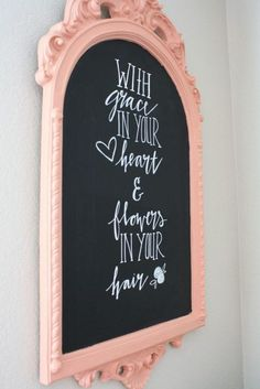 Beautiful do-it-yourself chalkboard art framed by soft pink is a fun way to put a sweet or inspirational quote in your little ones room