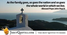 Enjoy these great Christianity Quotes. Family and Christianity Quote Christianity Quotes, Pope John Paul Ii, Picture Quotes, Best Quotes, Live, Pictures, Photos, Best Quotes Ever, Grimm