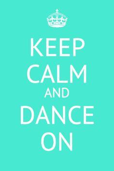 Keep calm and dance.on