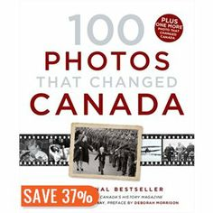 100 Photos That Changed Canada by Mark Reid