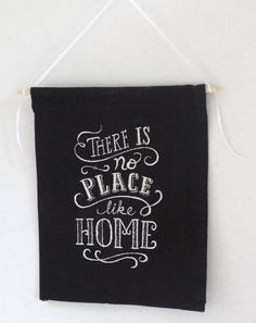 There's No Place Like Home - Black - Wall Hanging