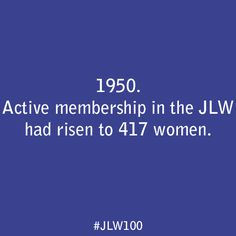 By 1950, active membership in the JLW had risen to 417 women.