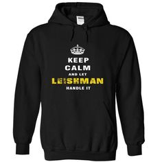 I Love Keep Calm and Let LEISHMAN Handle It T shirts