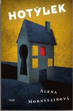 Hotýlek - Alena Mornštajnová Library University, Introvert, My Books, Bird, Outdoor Decor, Home Decor, Decoration Home, Room Decor, Birds