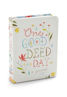 """I think this is a good idea but if you think telling your cashier to """"have a good day"""" is a good deed, I think you're wrong. One Good Deed a Day Journal, #ModCloth"""