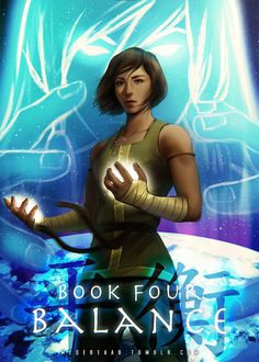 """ The Legend of Korra's Final Book Countdown "" ""When we hit our lowest point, we are open to the greatest change."""