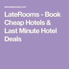 LateRooms - Book Cheap Hotels & Last Minute Hotel Deals