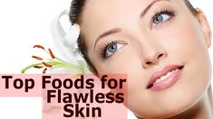 10 Super Foods For Flawless Skin – Don't Miss Them In Your Diet