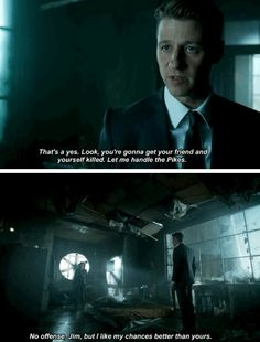 """No offense, Jim, but I like my chances better tan yours"" - Selina and Jim #Gotham"
