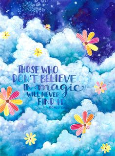 Ana Victoria Calderon - Those who don't believe in magic will never find it Loose Weight In A Week, Watercolor Quote, Believe In Magic, Roald Dahl, Happy Thoughts, Cute Quotes, Book Quotes, Exam Quotes, Wallpaper Quotes