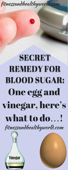 SECRET REMEDY FOR BLOOD SUGAR: ONE EGG AND VINEGAR, HERE'S WHAT TO DO…!