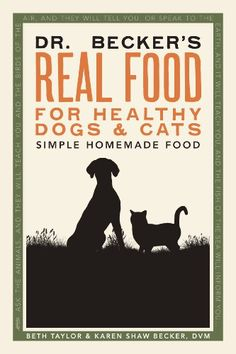 Becker's Real Food for Healthy Dogs and Cats by Beth Taylor and Karen Shaw Becker DVM Cheap Dog Food, Can Dogs Eat Blueberries, Dog Boarding Near Me, Dog Food Online, Food T, Dog Teeth, Homemade Dog Food, Dog Grooming