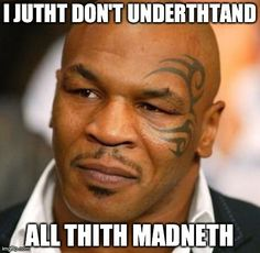 Mike Tyson Meme. Combat sports and boxing humor