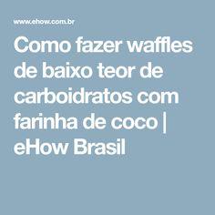 Como fazer waffles de baixo teor de carboidratos com farinha de coco | eHow Brasil