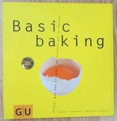 Basic baking * Schinharl Dickhaut GU 2003 Backen