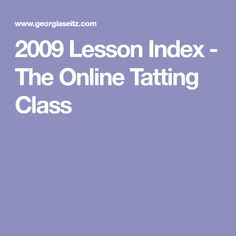 2009 Lesson Index - The Online Tatting Class
