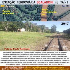IJUÍ - RS - Memória Virtual: Estação Ferroviária Scalabrini no Itaí, Distrito d...