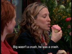 Big wasn't a crush...