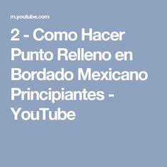 2 - Como Hacer Punto Relleno en Bordado Mexicano Principiantes - YouTube