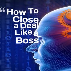 How To Close a Deal Like a Boss