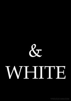 cool.  #whiteandblack
