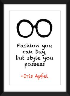 "Iris Apfel ""Fashion You Can Buy, But Style You Possess"" A3/A4/A5, Typography…"