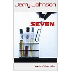 #Book Review of #Seven from #ReadersFavorite - https://readersfavorite.com/book-review/seven/1  Reviewed by Kim Anisi for Readers' Favorite  American soldiers are dying in the war against terror, and a domestic terrorist wants them to come back home in Seven by Jerry Johnson. He will stop at nothing to make his demands heard and acted upon. His inspiration comes from the deeds performed by Moses: the plagues and catastrophes he rained down on the world to set his people ...