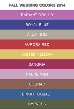 Top 10 Fall Wedding Colors 2014 Trends-my fall wedding color scheme is sangria and a hint of purple! Is it october now?! so excited :) also i love the misted yellow color, it's amazing.