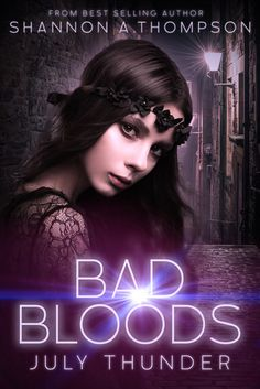Title: July Thunder Author: Shannon A Thompson Series: Bad Bloods: July Bloods Genre: Young Adult Fantasy Release . Thunder And Lightning, True Identity, Bad Blood, Book Publishing, Books To Read, Book Covers, April 10th, Fantasy Books, Book Stuff