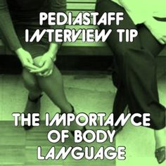 PediaStaff Interview Tip: The Importance of Body Language- pinned by @PediaStaff – Please Visit ht.ly/63sNtfor all our pediatric therapy pins