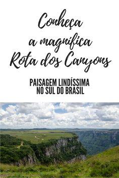 Sabia que há uma Rota dos Canyons na região serrana entre Santa Catarina e Rio Grande do Sul? Pois é... um lugar lindíssimo que vale a pena ser conhecido! Rio Grande Do Sul, Adventure Is Out There, Places To Visit, Around The Worlds, Tours, Vacation, Landscapes, Traveling, Wanderlust