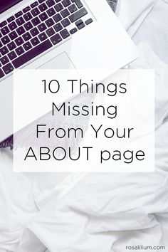 10 Things Missing From Your About Page - Blogging Tips - it's too easy to fall into a rut or neglect your blog's about page. Here are ten tips for improving your about me page.