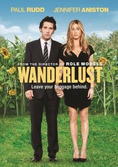 Wanderlust...I really liked this movie and there's one part with Paul Rudd that had me in tears it was so funny!